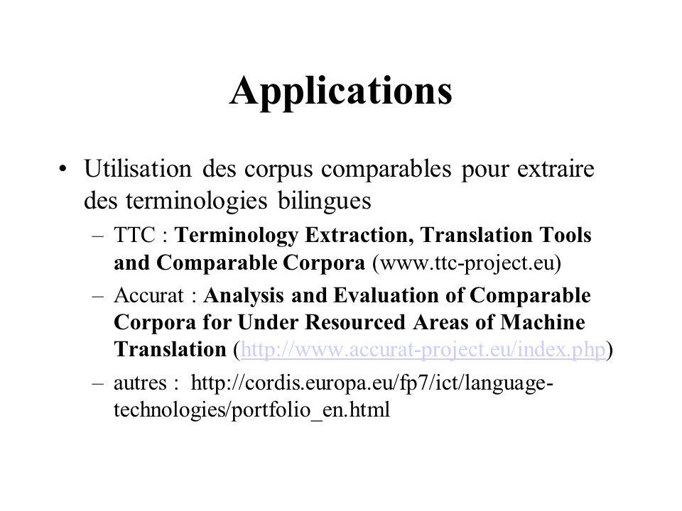 Applications Utilisation des corpus comparables pour extraire des terminologies bilingues.