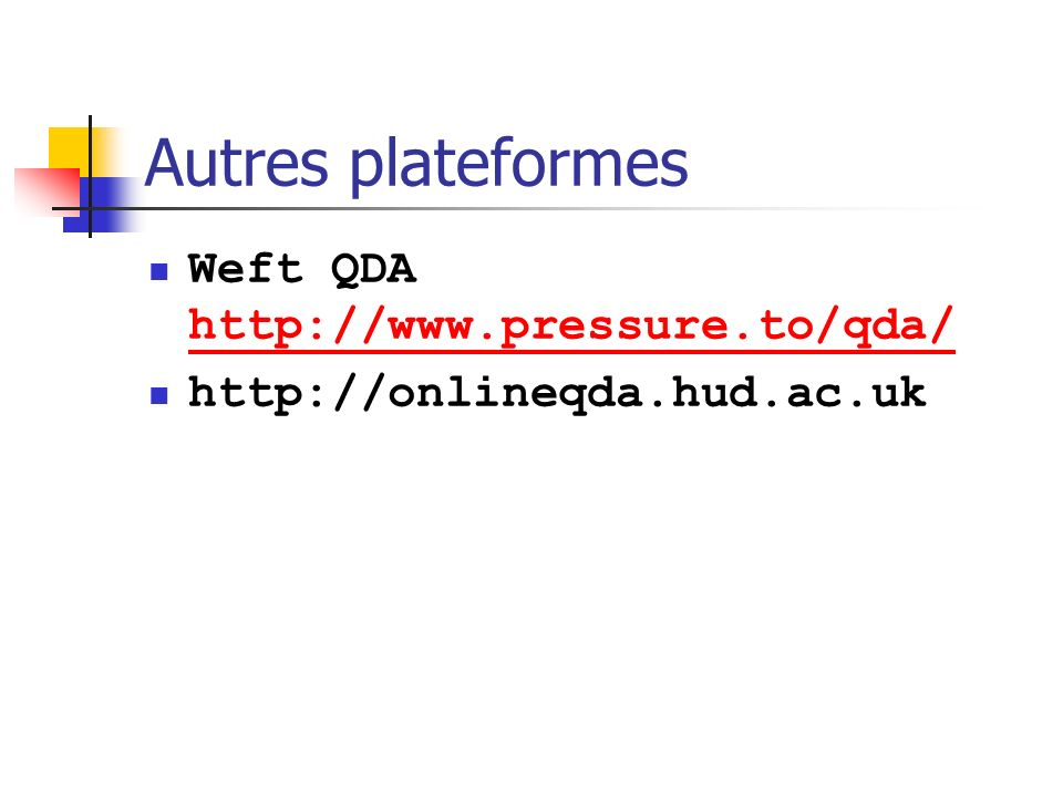 Autres plateformes Weft QDAWeft http://www.pressure.to/qda/