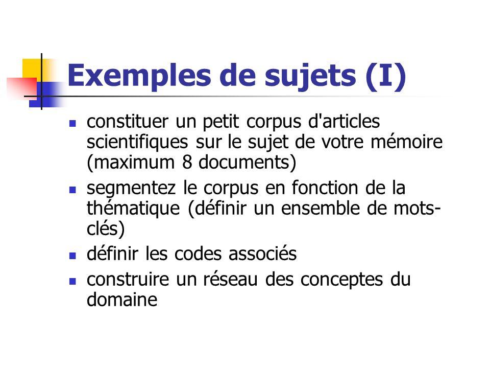 Exemples de sujets (I) constituer un petit corpus d articles scientifiques sur le sujet de votre mémoire (maximum 8 documents)