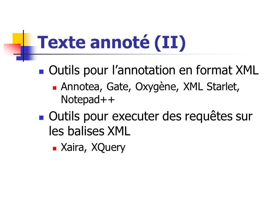 Texte annoté (II) Outils pour l'annotation en format XML