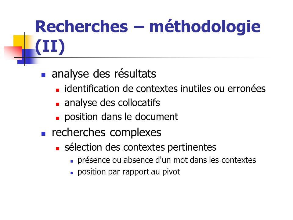 Recherches – méthodologie (II)