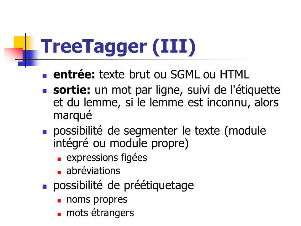 TreeTagger (III) entrée: texte brut ou SGML ou HTML
