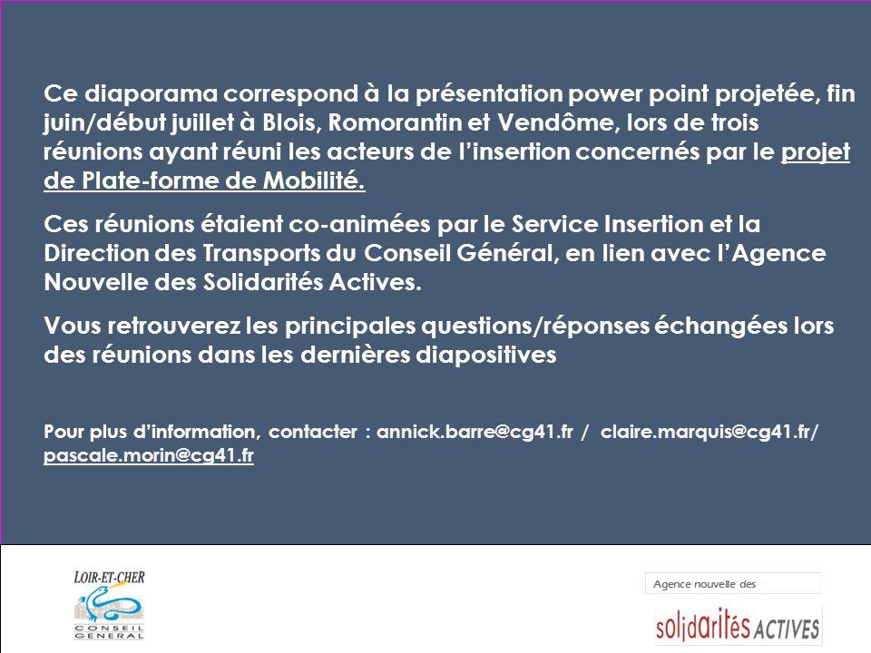 Ce diaporama correspond à la présentation power point projetée, fin juin/début juillet à Blois, Romorantin et Vendôme, lors de trois réunions ayant réuni les acteurs de l'insertion concernés par le projet de Plate-forme de Mobilité.