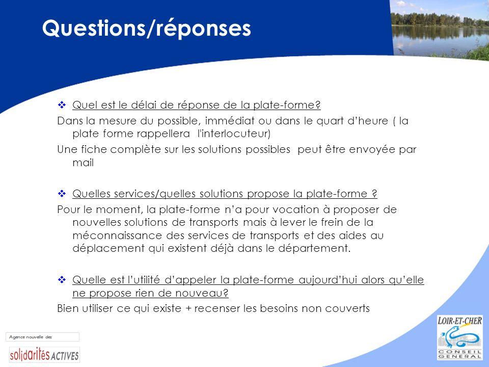 Questions/réponses Quel est le délai de réponse de la plate-forme
