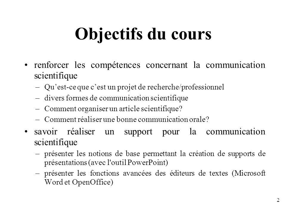 Objectifs du cours renforcer les compétences concernant la communication scientifique. Qu'est-ce que c'est un projet de recherche/professionnel.