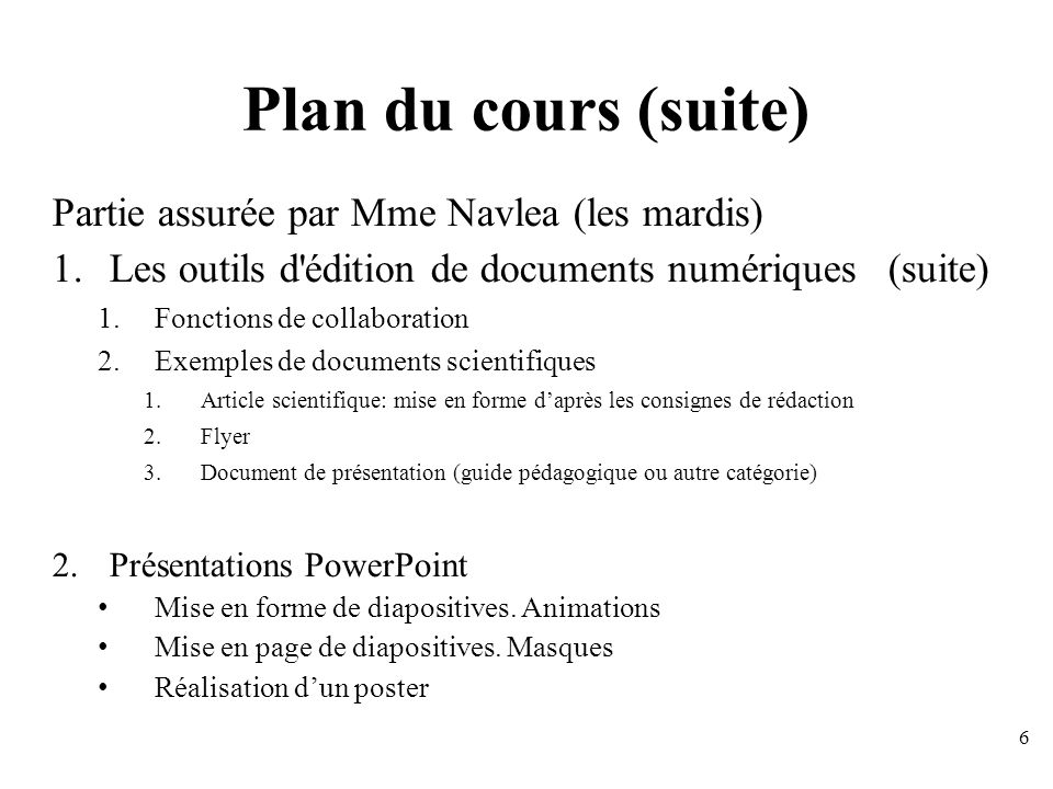 Plan du cours (suite) Partie assurée par Mme Navlea (les mardis)