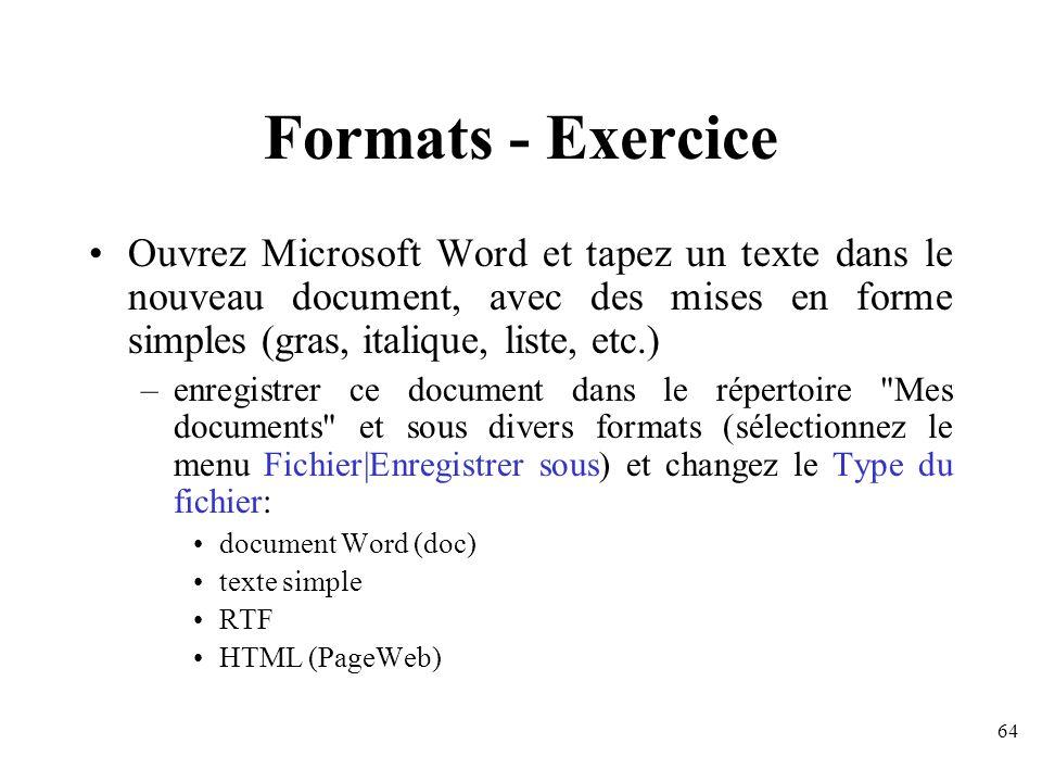 Formats - Exercice Ouvrez Microsoft Word et tapez un texte dans le nouveau document, avec des mises en forme simples (gras, italique, liste, etc.)