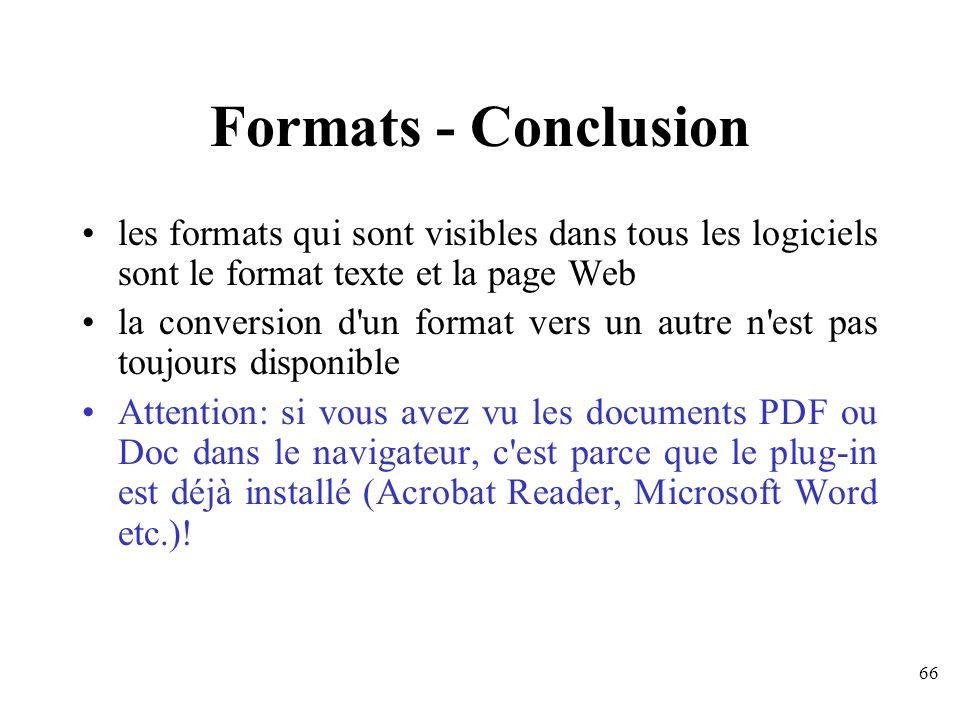 Formats - Conclusion les formats qui sont visibles dans tous les logiciels sont le format texte et la page Web.