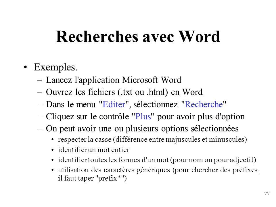 Recherches avec Word Exemples. Lancez l application Microsoft Word