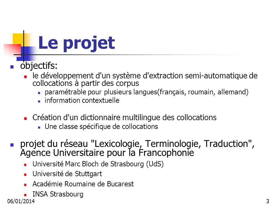 Le projet objectifs: le développement d un système d extraction semi-automatique de collocations à partir des corpus.