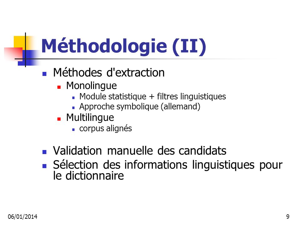 Méthodologie (II) Méthodes d extraction