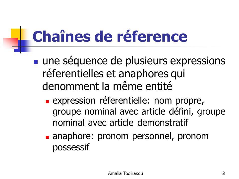 Chaînes de réference une séquence de plusieurs expressions réferentielles et anaphores qui denomment la même entité.