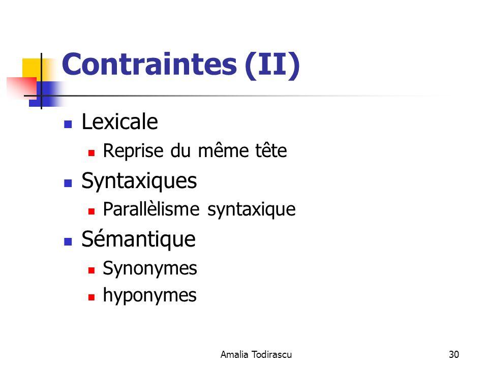 Contraintes (II) Lexicale Syntaxiques Sémantique Reprise du même tête