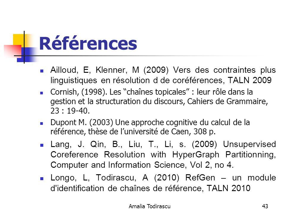 Références Ailloud, E, Klenner, M (2009) Vers des contraintes plus linguistiques en résolution d de coréférences, TALN 2009.