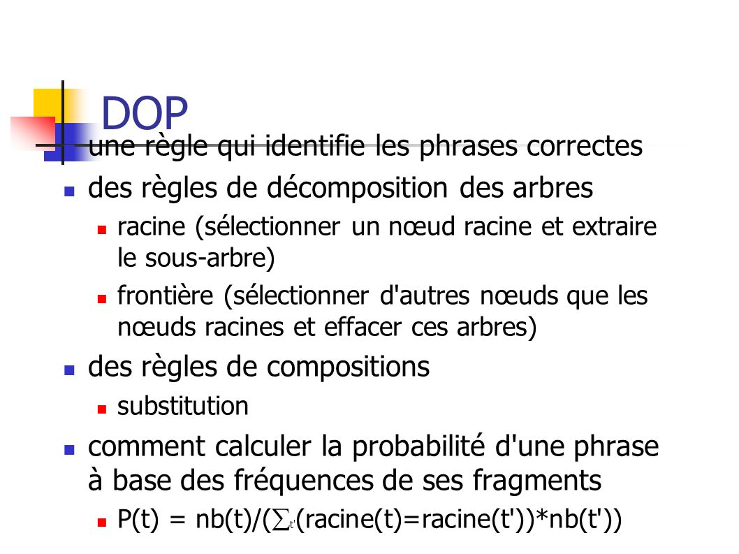 DOP une règle qui identifie les phrases correctes