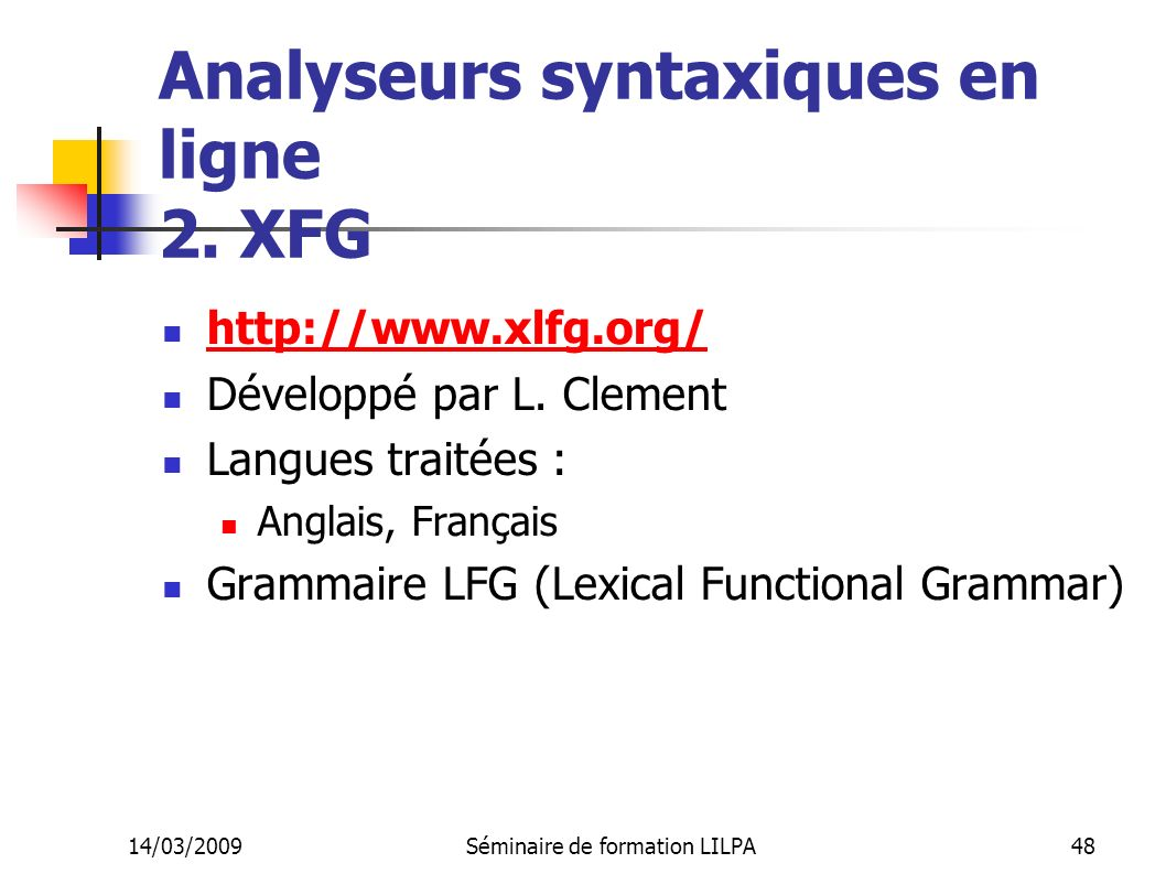 Analyseurs syntaxiques en ligne 2. XFG
