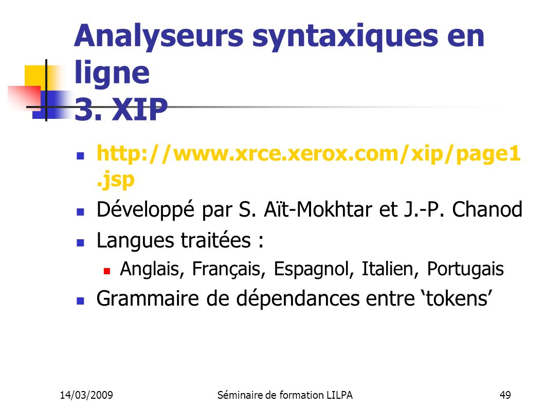 Analyseurs syntaxiques en ligne 3. XIP