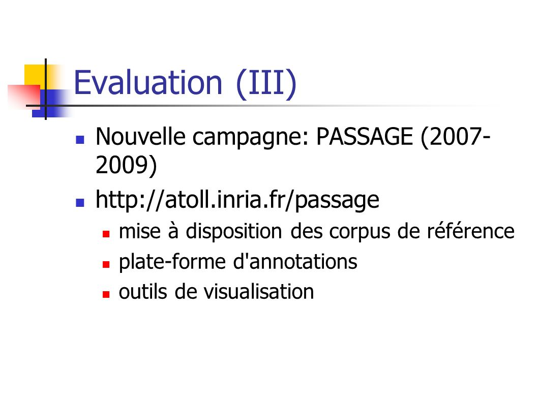 Evaluation (III) Nouvelle campagne: PASSAGE (2007-2009)