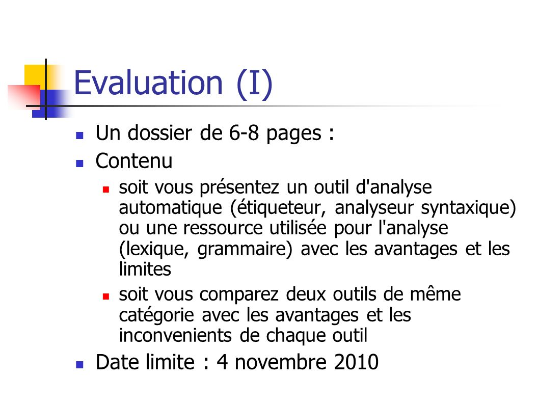 Evaluation (I) Un dossier de 6-8 pages : Contenu