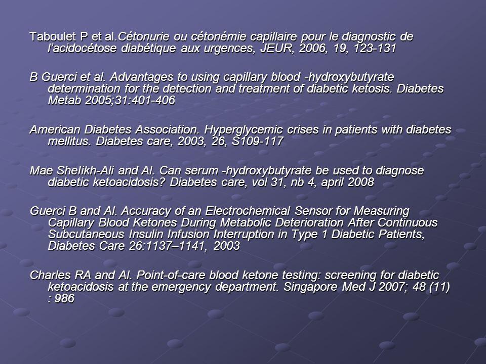 Taboulet P et al.Cétonurie ou cétonémie capillaire pour le diagnostic de l'acidocétose diabétique aux urgences, JEUR, 2006, 19, 123-131