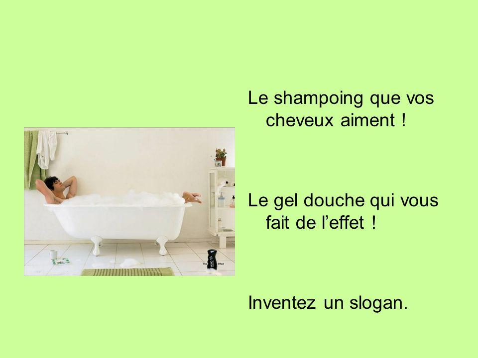Le shampoing que vos cheveux aiment !