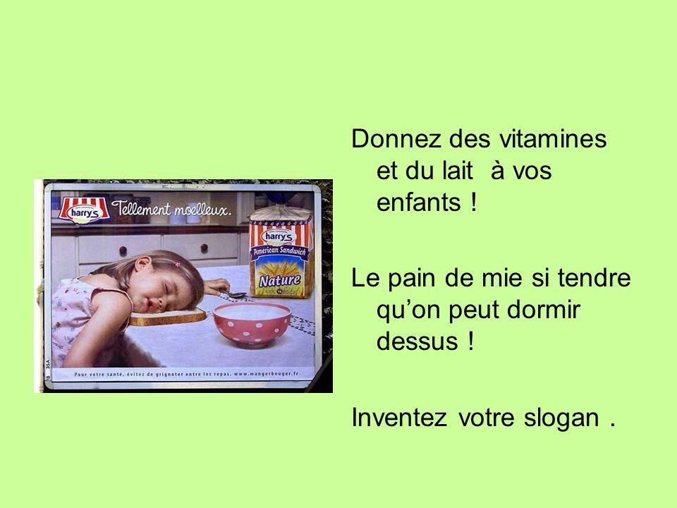 Donnez des vitamines et du lait à vos enfants !