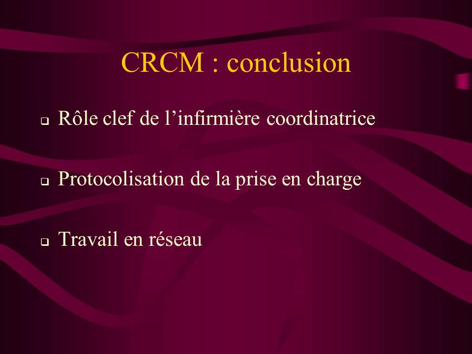 CRCM : conclusion Rôle clef de l'infirmière coordinatrice