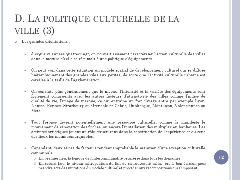 D. La politique culturelle de la ville (3)