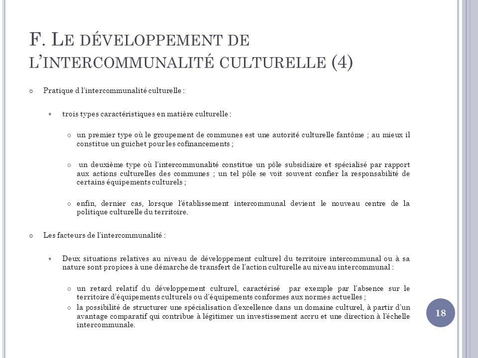 F. Le développement de l'intercommunalité culturelle (4)