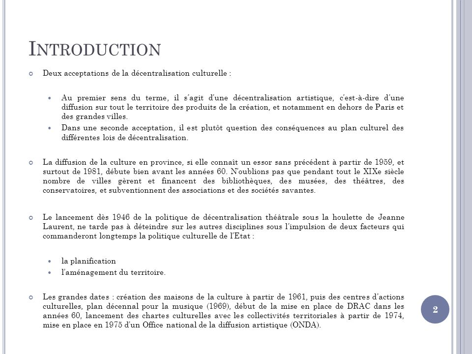 Introduction Deux acceptations de la décentralisation culturelle :