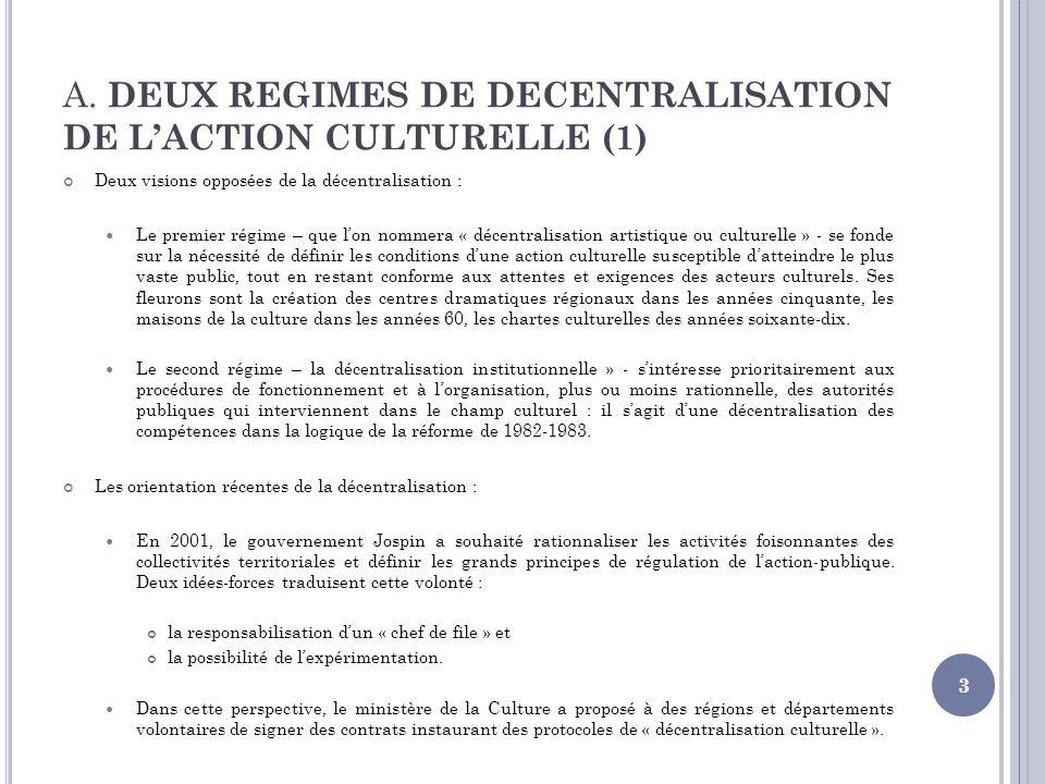 A. DEUX REGIMES DE DECENTRALISATION DE L'ACTION CULTURELLE (1)