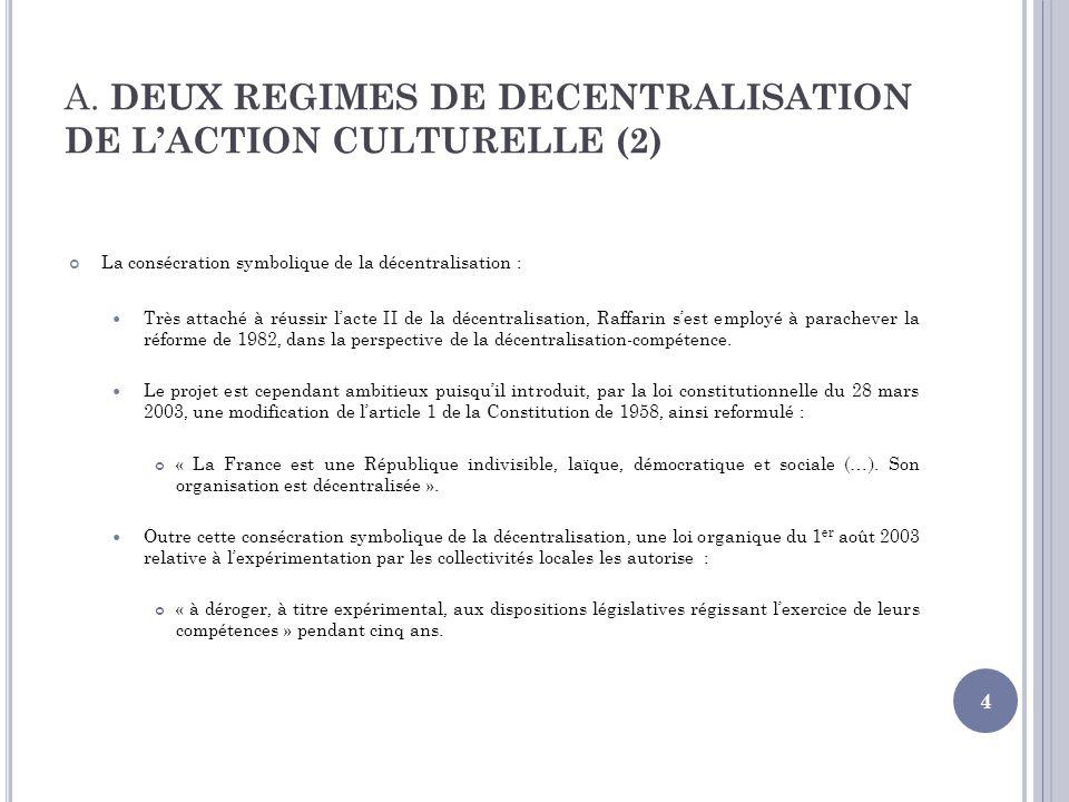 A. DEUX REGIMES DE DECENTRALISATION DE L'ACTION CULTURELLE (2)