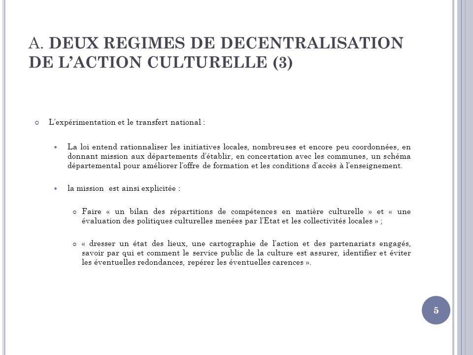 A. DEUX REGIMES DE DECENTRALISATION DE L'ACTION CULTURELLE (3)