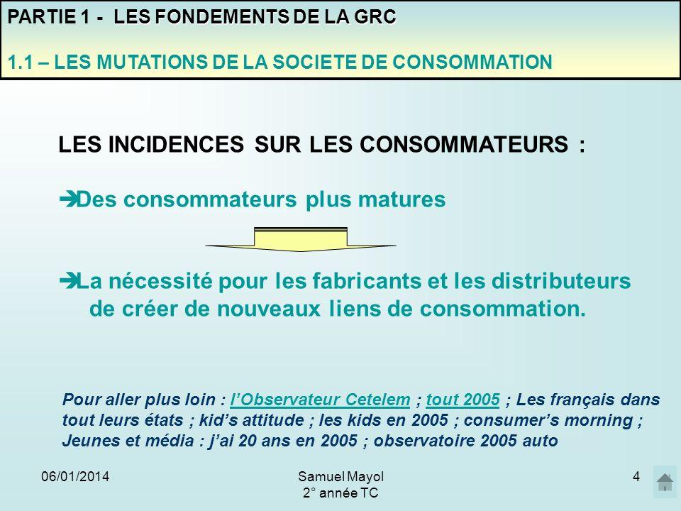 LES INCIDENCES SUR LES CONSOMMATEURS : Des consommateurs plus matures