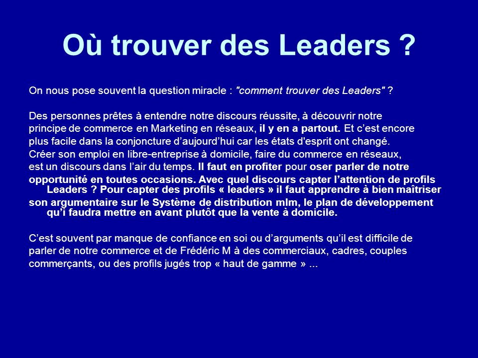 Où trouver des Leaders On nous pose souvent la question miracle : comment trouver des Leaders