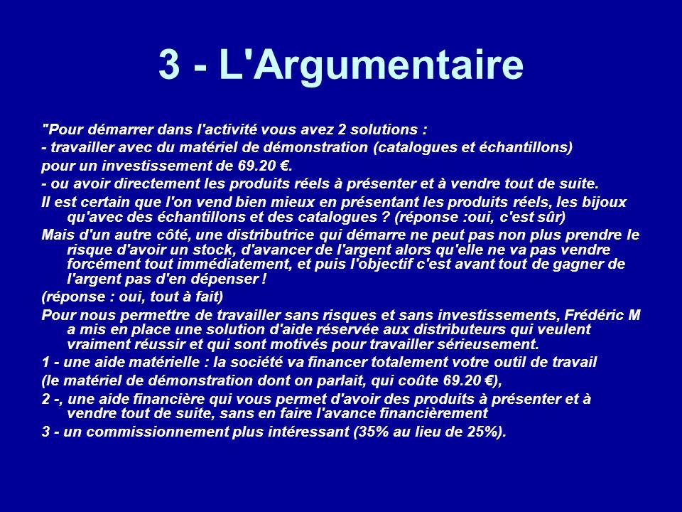 3 - L Argumentaire Pour démarrer dans l activité vous avez 2 solutions :