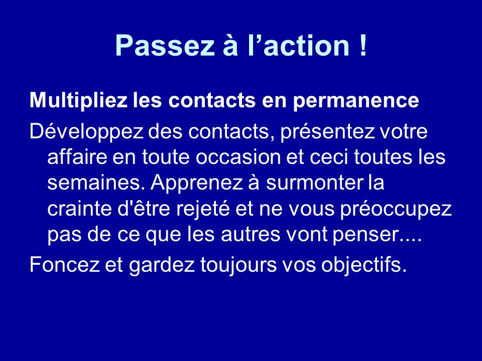Passez à l'action ! Multipliez les contacts en permanence