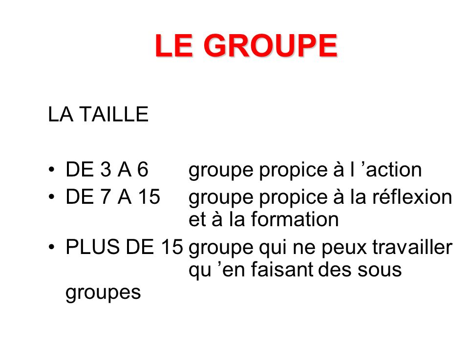 LE GROUPE LA TAILLE DE 3 A 6 groupe propice à l 'action