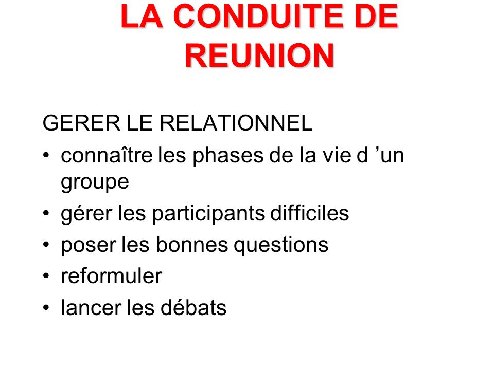 LA CONDUITE DE REUNION GERER LE RELATIONNEL