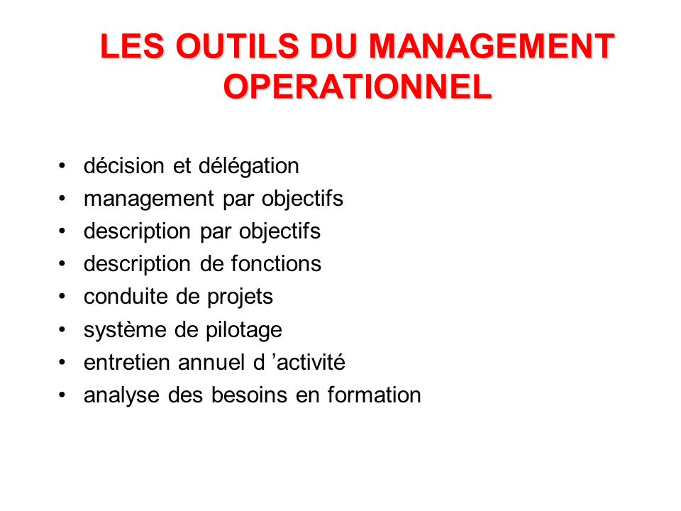 LES OUTILS DU MANAGEMENT OPERATIONNEL