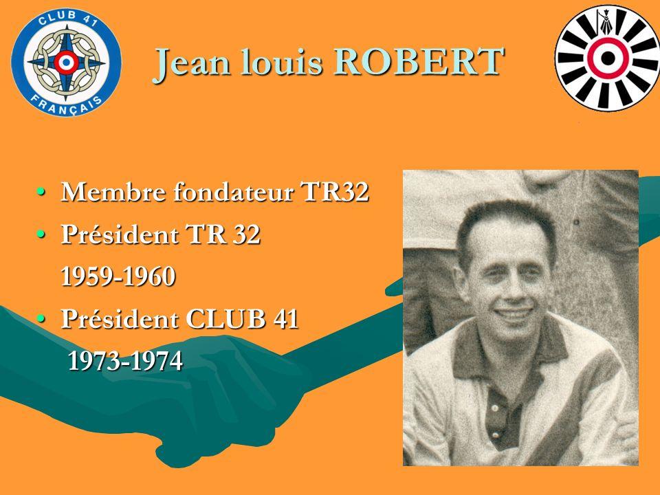 Jean louis ROBERT Membre fondateur TR32 Président TR 32 1959-1960