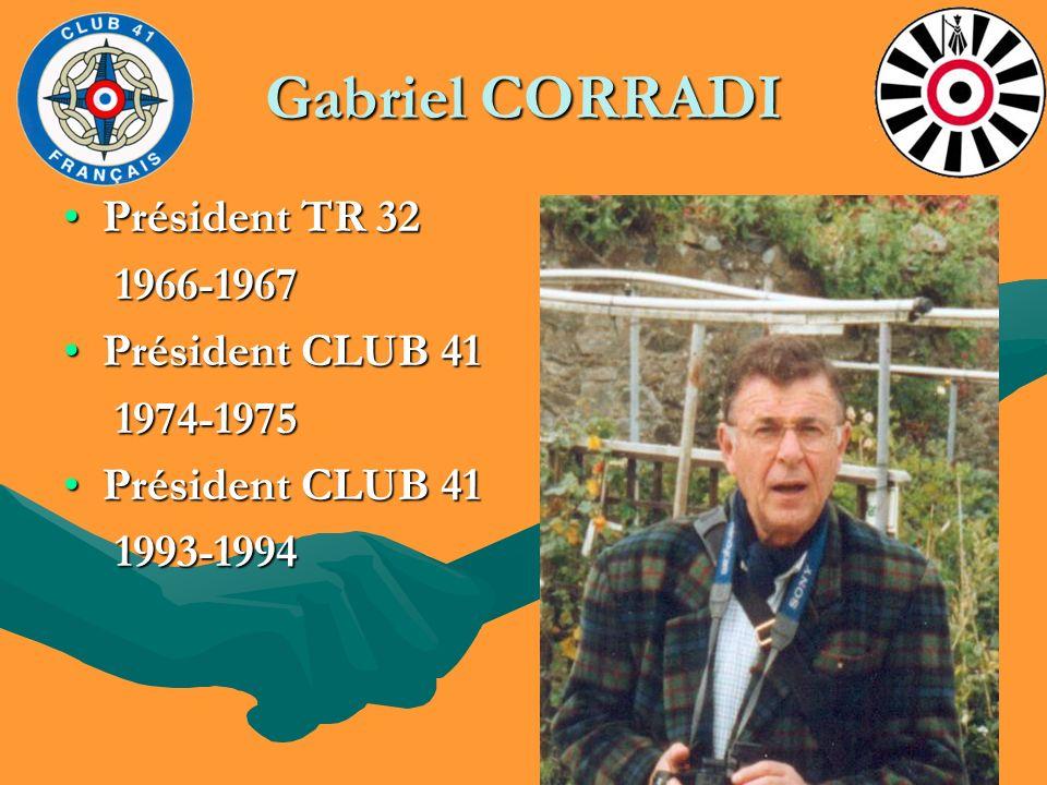 Gabriel CORRADI Président TR 32 1966-1967 Président CLUB 41 1974-1975