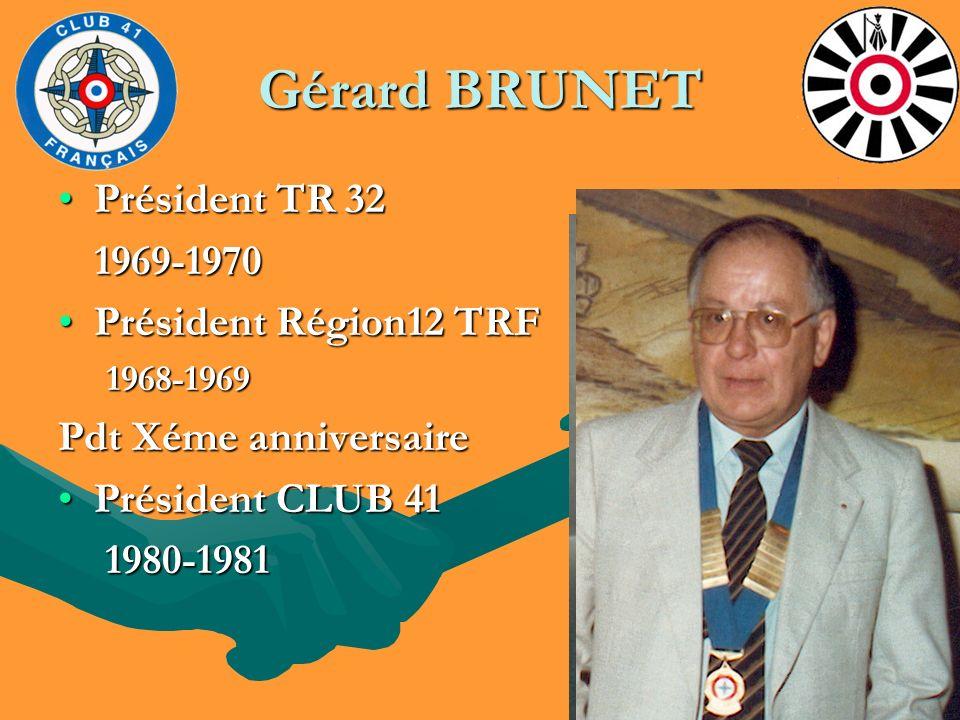Gérard BRUNET Président TR 32 1969-1970 Président Région12 TRF