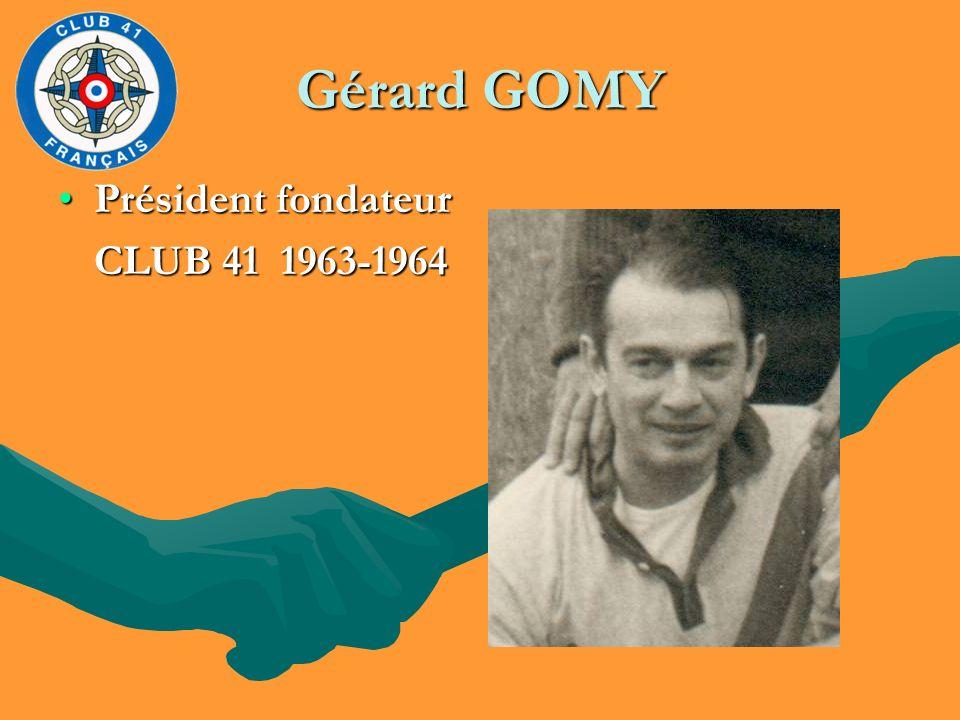Gérard GOMY Président fondateur CLUB 41 1963-1964
