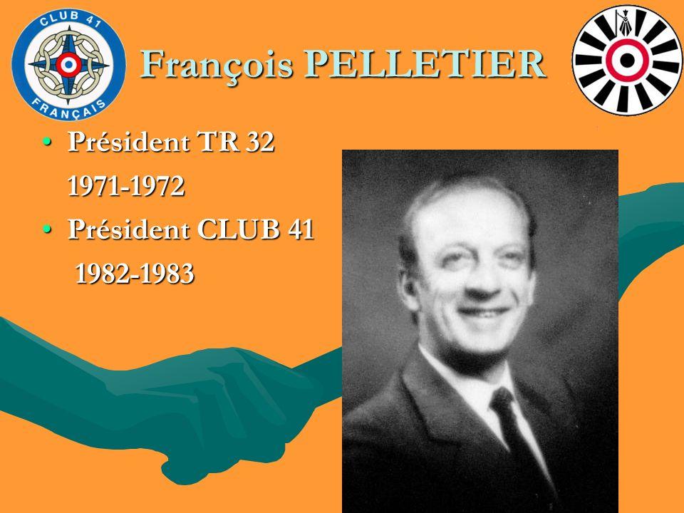 François PELLETIER Président TR 32 1971-1972 Président CLUB 41