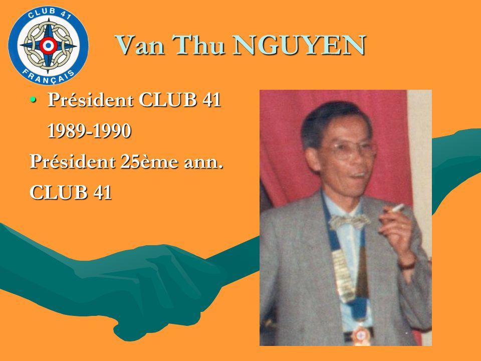 Van Thu NGUYEN Président CLUB 41 1989-1990 Président 25ème ann.