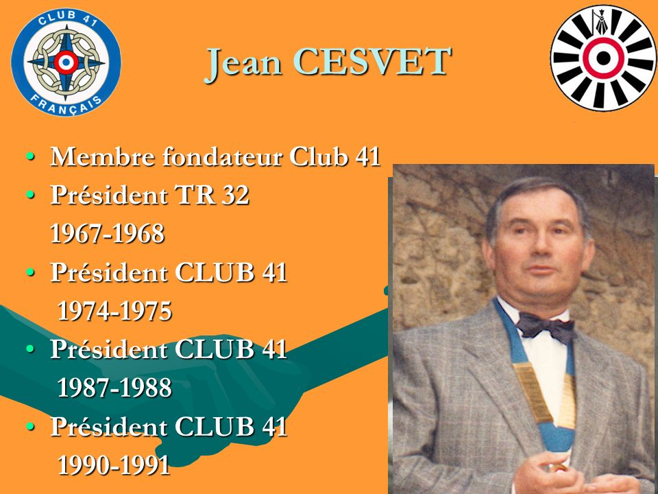 Jean CESVET Membre fondateur Club 41 Président TR 32 1967-1968