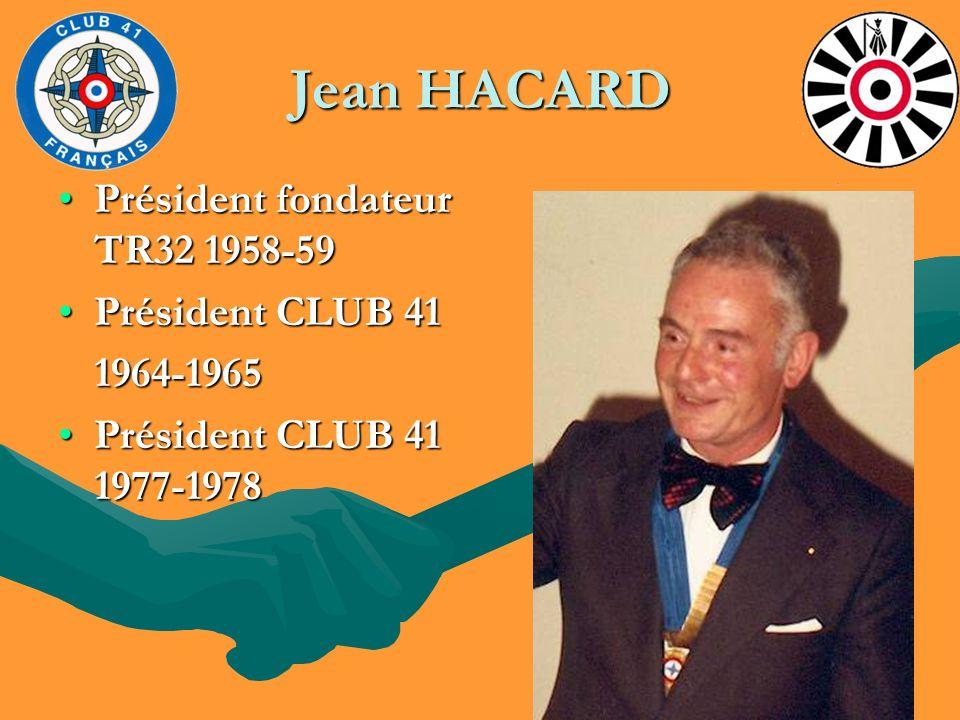 Jean HACARD Président fondateur TR32 1958-59 Président CLUB 41