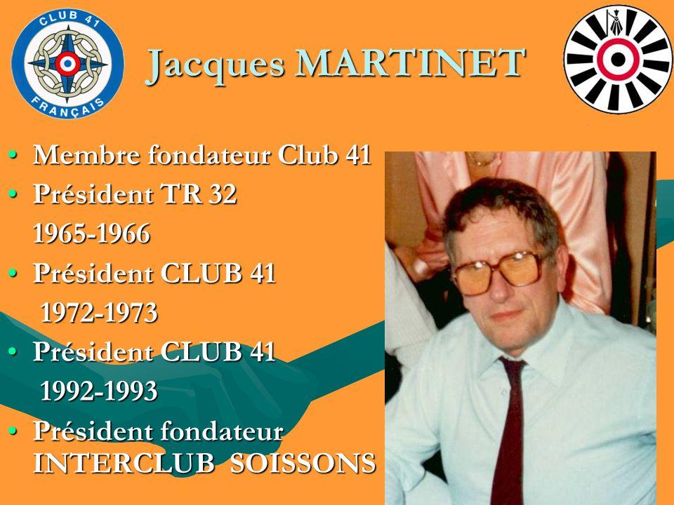 Jacques MARTINET Membre fondateur Club 41 Président TR 32 1965-1966