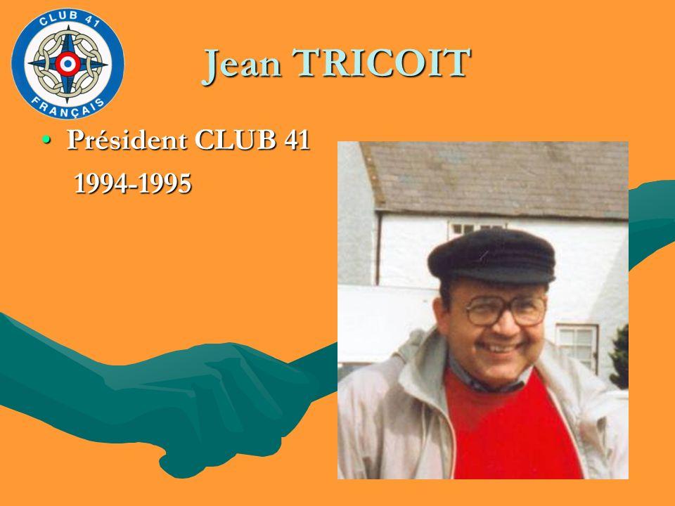 Jean TRICOIT Président CLUB 41 1994-1995